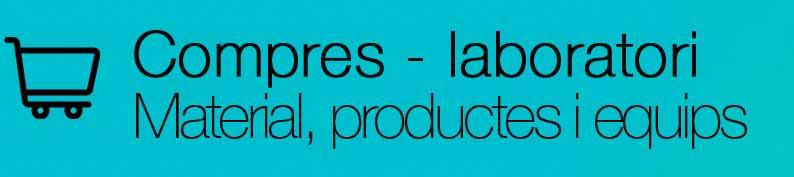 Compres - laboratori. Material, productes i equips, (obriu en una finestra nova)